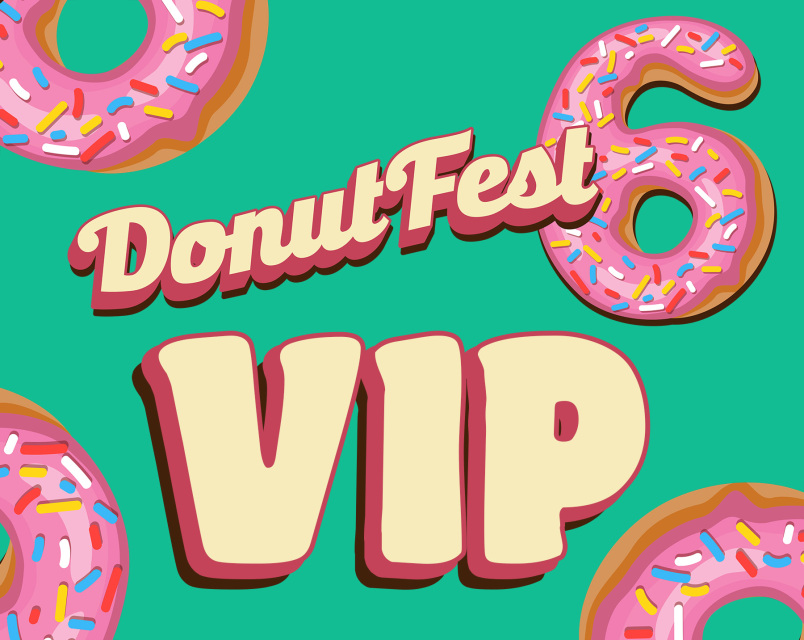 e114e2c95 VIP Pass to Donutfest 6
